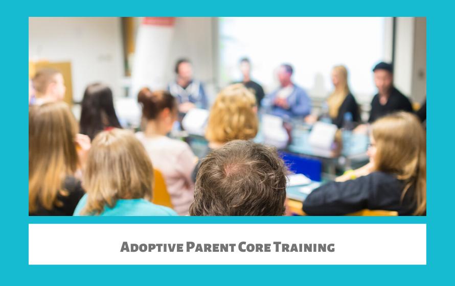 Adoptive Parent Core Training